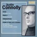 J.Connolly: Verse Op.7b, Triad III Op.8, Cinquespaces Op.5, Poems of Wallace Stevens Op.9 (1972) / Justin Connolly(cond), Nash Ensemble, etc