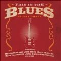 This Is The Blues Volume 3