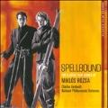 Spellbound : The Classic Film Scores Of Miklos Rozsa