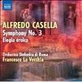 Casella: Symphony No.3 Op.63, Elegia Eroica Op.29