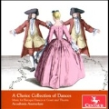 A Choice Collection of Dances - Music for Baroque Dances at Court and Theatre
