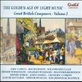 The Golden Age of Light Music - Great British Composers Vol.2