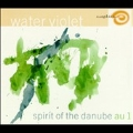 Water Violet: Spirit Of The Danube