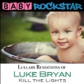 Lullaby Renditions Of Luke Bryan Kill The Lights