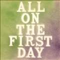 All On the First Day  [LP+CD]