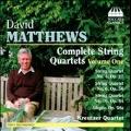 D.Matthews: String Quartets Vol.1