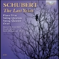 Schubert: The Last Years - Piano Trios, String Quartets, String Quintet, Octet