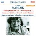 Ursula Mamlok: String Quartet No.1, Polyphony No.1, Confluences, etc