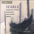 "Searle: Symphony No.3 ""Venetian"", Symphony No.5, Zodiac variations, Labyrinth"