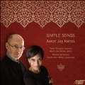 Aaron Jay Kernis: Simple Songs