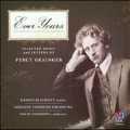 Ever Yours - Selected Music and Letters of Percy Grainger