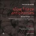 Harrison Birtwistle: Slow Frieze, Antiphonies