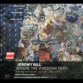 Jeremy Gill: Before the Wresting Tides, Serenada Concertante, Notturno Concertante