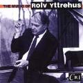 The Music of Rolv Yttrehus / Suben, Rowe, Jarvis, et al