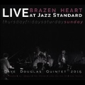 Brazen Heart Live at Jazz Standard: Sunday