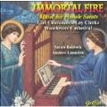 Immortal Fire: Music for Female Saints