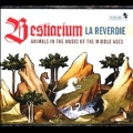 Bestiarium - Animals in the Music of the Middle Ages