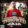 Throweder Than Throwed 2K12