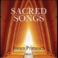 James Primosch: Sacred Songs