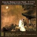 Fern der Heimat ist der Mond - Chinas Kultur im Widerschein des Europaischen Liedes