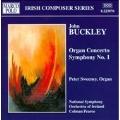 Irish Composer Series - Buckley: Organ Concerto, etc