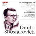 Shostakovich: The Tale about a Priest and his Labourer Balda; The Story about a Silly Baby Mouse