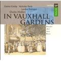 In Vauxhall Gardens / Medlam, Kirkby, Parle, London Baroque