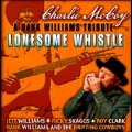Lonesome Whistle : A Tribute To Hank Williams