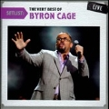 Setlist : The Very Best of Byron Cage Live