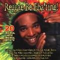 Reggae Be Eba'ting!