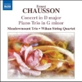 Chausson: Concerto for Violin, Piano & String Quartet Op.21, Piano Trio Op.3