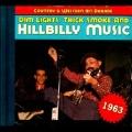 Country & Western Hit Parade 1963 : Dim Light, Thick Smoke & Hillbilly Music
