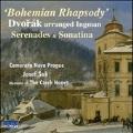 Dvorak: Bohemian Rhapsody - Serenades & Sonatina (Nick Ingman)