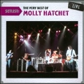 Setlist : the Very Best of Molly Hatchet Live