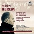 M.Kerem: Symphony No.3, Lamento, Sextet