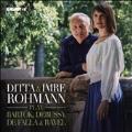 Ditta & Imre Rohmann play Bartok, Debussy, De Falla & Ravel
