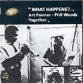 What Happens? Art Farmer & Phil Woods Together