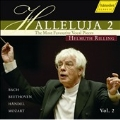 Hallelujah Vol 2 -The Most Favourite Vocal Pieces: Handel, Mozart, Mendelssohn, etc / Helmuth Rilling(cond), Stuttgart Bach Collegium, Gachinger Kantorei Stuttgart, etc