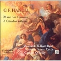 Handel: Music for Cannons - 3 Chandos Anthems/ O'Reilly, etc