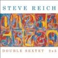 S.Reich: Double Sextet, 2x5
