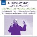 ルトスワフスキ:ラスト・コンサート