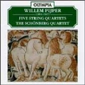 Pijper: Five String Quartets / The Schoenberg Quartet