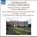 Azerbaijani Piano Concertos - Amirov & Nazirova, Adigezalov, Guliyev, Badalbeyli