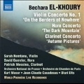 """Bechara El-Khoury: Violin Concerto No.1 """"On the Borders of Nowhere"""", Horn Concerto """"The Dark Mountain"""", Clarinet Concerto """"Autumn Pictures"""""""