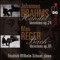 Brahms: Handel Variations Op.24; Reger: Bach Variations Op.81