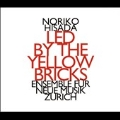 Noriko Hisada: Led by the Yellow Bricks