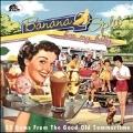 Banana Split For My Baby 33 Gems From The Good Old Summertime!