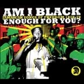 Am I Black Enough For You? Jamaican Songs Of Freedom