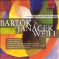 Bartok, Janacek, Weill: Violin Concertos & Sonatas /Tetzlaff