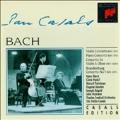 Casals Edition - Bach: Concertos